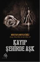 Kayıp Şehirde Aşk von Mustafa Mutlu İbili - Kitap